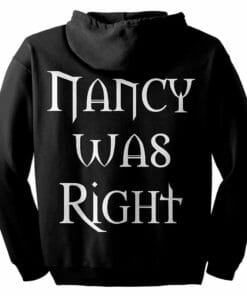 """Nancy Was Right"" Zip Hoodie"